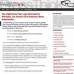 The Afghanistan War Logs Released by Wikileaks, the World's First Stateless News Organization
