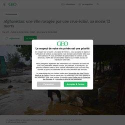 Afghanistan: une ville ravagée par une crue éclair, au moins 72 morts Par AFP - Publié le 26/08/2020 à 13h47 - Mis à jour le 26/08/2020