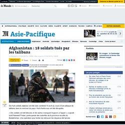 Afghanistan : 18 soldats tués par les talibans