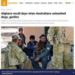Afghans recall days when Australians unleashed dogs, gunfire