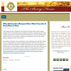 Wine Aficionados: Margaret River Wine Tours Are A Great Place to Start