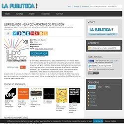 Libro Blanco - Guía de Marketing de Afiliación : Publiteca // ebooks, manuales y guías sobre publicidad, marketing, comunicación, blogs,...