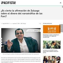 ¿Es cierta la afirmación de Zuluaga sobre el dinero del narcotráfico de las Farc?