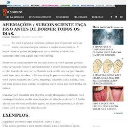AFIRMAÇÕES / SUBCONSCIENTE FAÇA ISSO ANTES DE DORMIR TODOS OS DIAS.