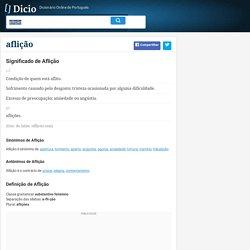 Aflição - Dicionário Online de Português