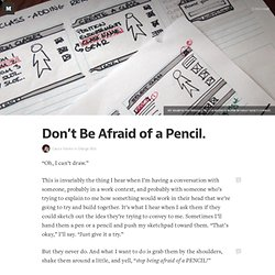 Don't Be Afraid of a Pencil. — Design Bits