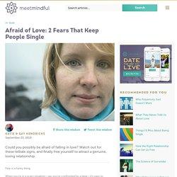 Afraid of Love: 2 Fears That Keep People Single