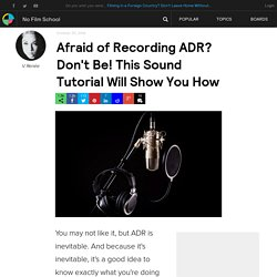 Afraid of Recording ADR? Don't Be! This Sound Tutorial Will Show You How