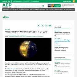 Africa added 556 MW of on-grid solar in Q1 2019