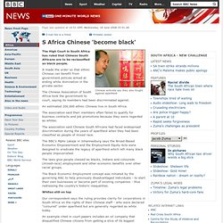 S Africa Chinese 'become black'