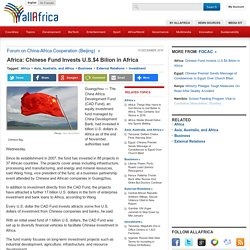 Africa: Chinese Fund Invests U.S.$4 Bilion in Africa
