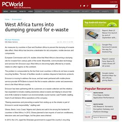 West Africa turns into dumping ground for e-waste