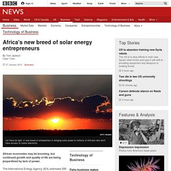 Africa's new breed of solar energy entrepreneurs