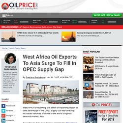 West Africa Oil Exports To Asia Surge To Fill In OPEC Supply Gap
