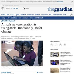 Africa's new generation is using social media to push for change | Global development