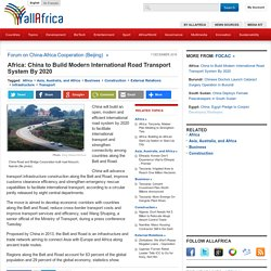 Africa: China to Build Modern International Road Transport System By 2020