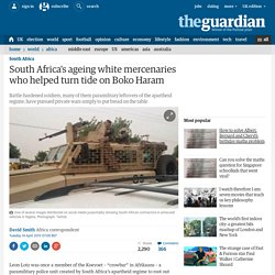 South Africa's ageing white mercenaries who helped turn tide on Boko Haram