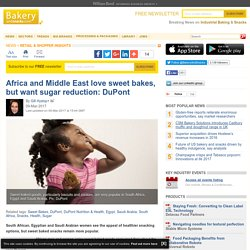 Africa and Middle East love sweet bakes, but want sugar reduction