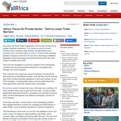Africa: Focus On Private Sector - Tech to Lower Trade Barriers