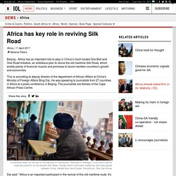 Africa has key role in reviving Silk Road