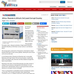 Africa: Rwanda is Africa's 3rd Least Corrupt Country