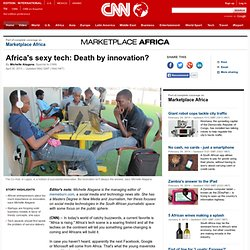 Africa's sexy tech: Death by innovation?