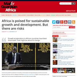 Africa is poised for sustainable growth and development. But there are risks