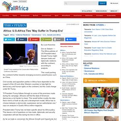 Africa: U.S-Africa Ties 'May Suffer in Trump Era'