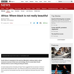 Africa: Where black is not really beautiful