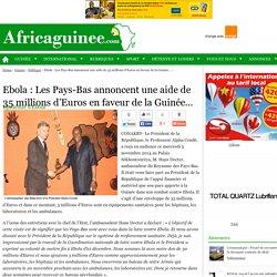 Ebola : Les Pays-Bas annoncent une aide de 35 millions d'Euros en faveur de la Guinée…