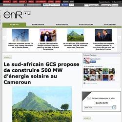 Le sud-africain GCS propose de construire 500 MW d'énergie solaire au Cameroun