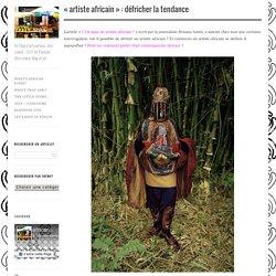 «Artiste africain : défricher la tendance