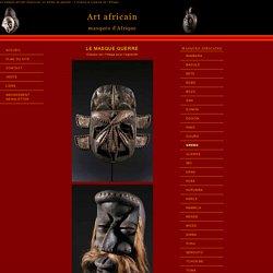 Le masque africain Guerre : un masque effrayant.en Afrique
