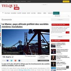 Le Maroc, pays africain préféré des sociétés minières mondiales