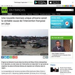 Nouvelle monnaie unique africaine aurait été une vraie raison de l'intervention française en Libye