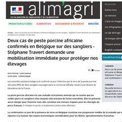 MAA 13/09/18 Deux cas de peste porcine africaine confirmés en Belgique sur des sangliers - Stéphane Travert demande une mobilisation immédiate pour protéger nos élevages