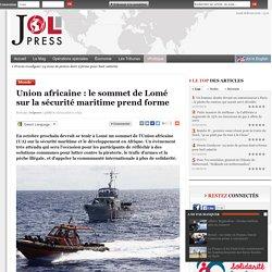 Union africaine : le sommet de Lomé sur la sécurité maritime prend forme