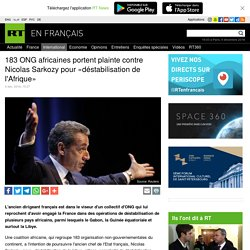 1873 ONG africaines portent plainte contre Nicolas Sarkozy pour «déstabilisation de l'Afrique»
