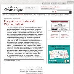 Les guerres africaines de Vincent Bolloré, par Thomas Deltombe (Le Monde diplomatique, avril 2009)