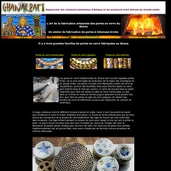 Perles africaines en verre - La fabrication des perles en verre en Afrique