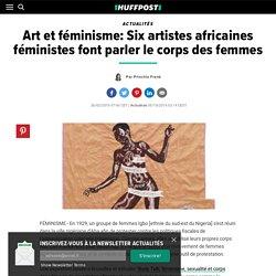 Art et féminisme: Six artistes africaines féministes font parler le corps des femmes