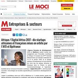 Afrique / Digital Africa 2017 : dix startups africaines et françaises mises en orbite par l'AFD et Bpifrance - Le Moci