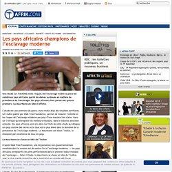 Les pays africains champions de l'esclavage moderne - Afrik.com : l'actualité de l'Afrique noire et du Maghreb