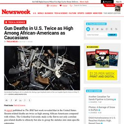 Gun Deaths in U.S. Twice as High Among African-Americans as Caucasians
