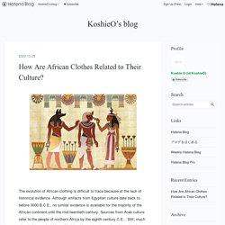How Are African Clothes Related to Their Culture?