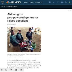 African girls' pee-powered generator raises questions - FutureTech on NBCNews