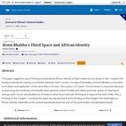 Homi Bhabha's Third Space and African identity: Journal of African Cultural Studies: Vol 21, No 1