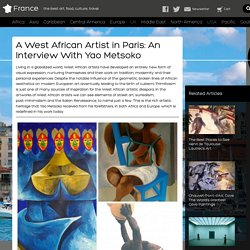 A West African Artist in Paris: An Interview With Yao Metsoko