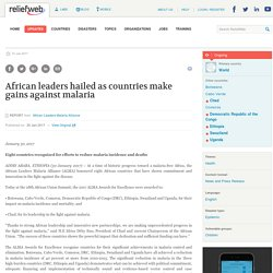 African leaders hailed as countries make gains against malaria