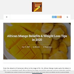 African Mango Benefits & Weight Loss Tips in 2020